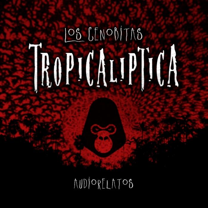 """Audio-relatos: """"Tropicalíptica"""""""