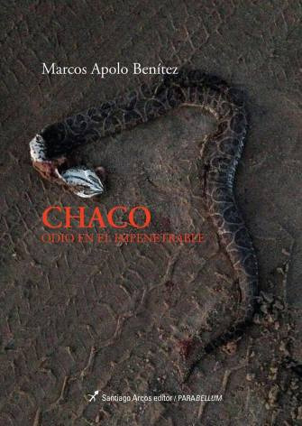 Chaco Odio en el Empenetrable - Marcos Apolo